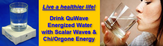 QuWave Scalar Chi Orgone Energized Food, Water, objects.