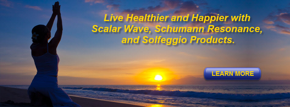 Improve your Health, Fight EMF, and Increase your Quality of Life with Scalar, Schumann, Solfeggio Products.
