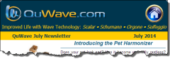 QuWave Newsletter July 2014 Introduce QuWave Pet Harmonizer