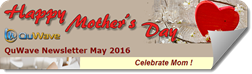 QuWave 2016 May Mother's Day Newsletter