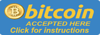 We now accept Bitcoins, click for instructions.